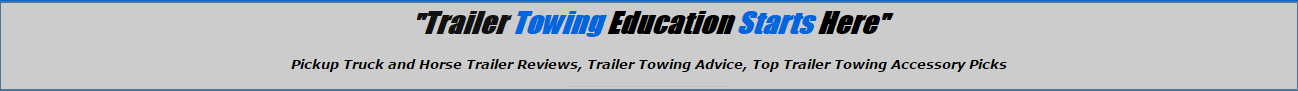 Trailer towing advice, reviews, accessories and safety tips